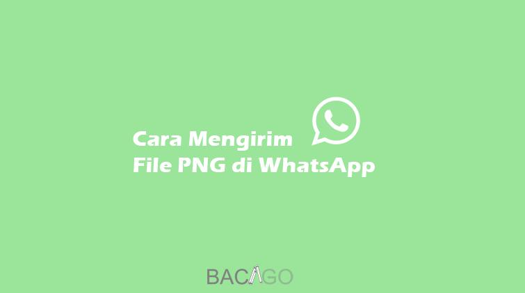 cara mengirim file png di whatsapp