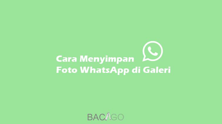 cara menyimpan foto whatsapp di galeri