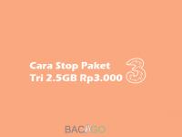 Cara Stop Paket Tri 2.5GB 3000