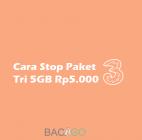 2 Cara Stop Paket Tri 5GB 5000 Terbaru 2020